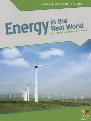 Energy in the Real World (Science in the Real World): Zuchora-Walske, Christine