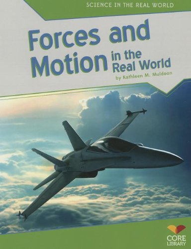 9781617837906: Forces and Motion in the Real World (Science in the Real World)