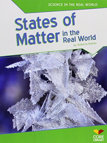 9781617837951: States of Matter in the Real World (Science in the Real World)