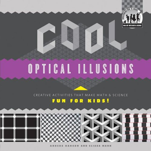 9781617838224: Cool Optical Illusions: Creative Activities That Make Math & Science Fun for Kids! (Cool Art With Math & Science)