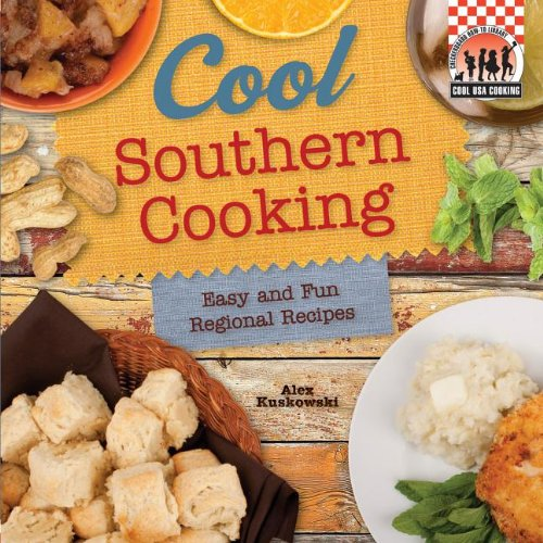 9781617838323: Cool Southern Cooking: Easy and Fun Regional Recipes: Easy and Fun Regional Recipes (Cool USA Cooking)