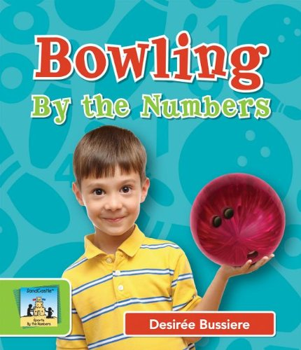 Bowling by the Numbers (Sports by the Numbers): Desirà e Bussiere