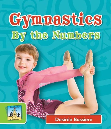 Gymnastics by the Numbers (Hardcover): Desiree Bussiere