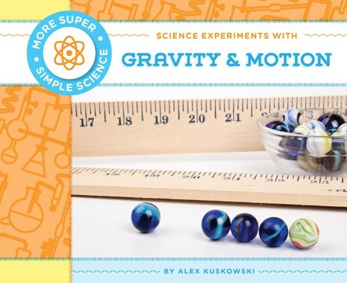 9781617838507: Science Experiments With Gravity & Motion (More Super Simple Science)