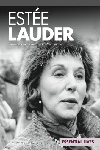 Estee Lauder: Businesswoman and Cosmetics Pioneer (Library Binding): Robert Grayson