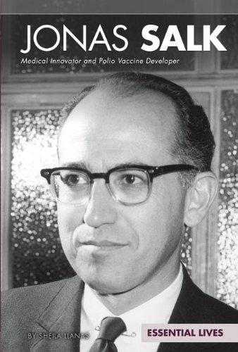 Jonas Salk: Medical Innovator and Polio Vaccine Developer (Essential Lives): Llanas, Sheila