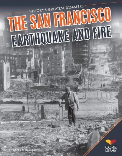 San Francisco Earthquake and Fire (History's Greatest Disasters): Chros McDougall