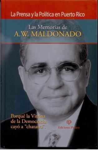 LA PRENSA Y LA POLÍTICA EN PUERTO: Maldonado, A. W.
