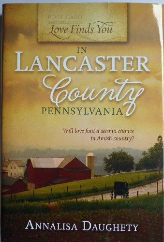 9781617931826: Love Finds You in Lancaster County Pennsylvania (Book Club Edition)