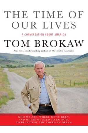 Time of Our Lives a Conversation About America (1617932329) by Tom Brokaw
