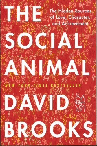 9781617932496: The Social Animal - The Hidden Sources of Love, Character, and Achievement