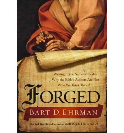 9781617932663: Forged: Writing in the Name of God--Why the Bible's Authors Are Not Who We Think They Are