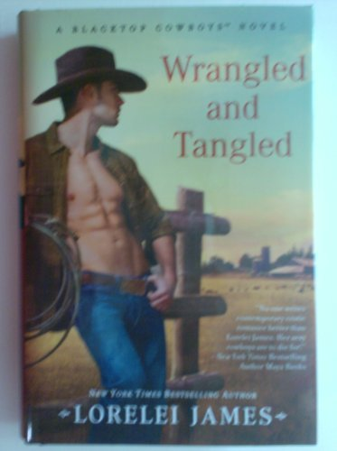 9781617932793: Wrangled and Tangled (A Blacktop Cowboys Novel)