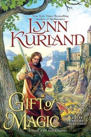 Gift of Magic (A Novel of the: Lynn Kurland
