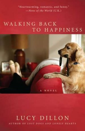 9781617934445: Walking Back to Happiness (The New Novel by The National Bestseller author of Lost Dogs and Lonely Hearts)