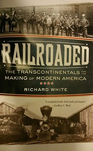 9781617935435: Railroaded (The Transcontinentals and the making of modern america) by Richard White (2011-01-01)