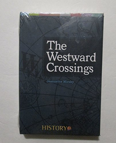 9781617936296: THE WESTWARD CROSSINGS, BY JEANNETTE MIRSKY, 2005