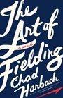 9781617939297: The Art of Fielding