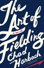 9781617939297: The Art of Fielding