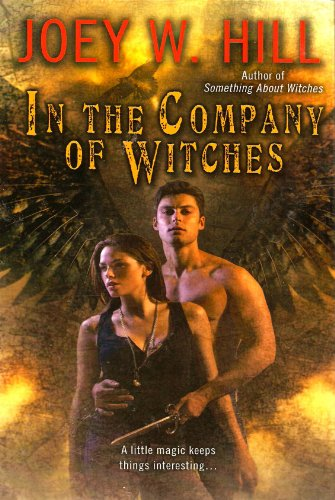 In the Company of Witches: Joey W. Hill