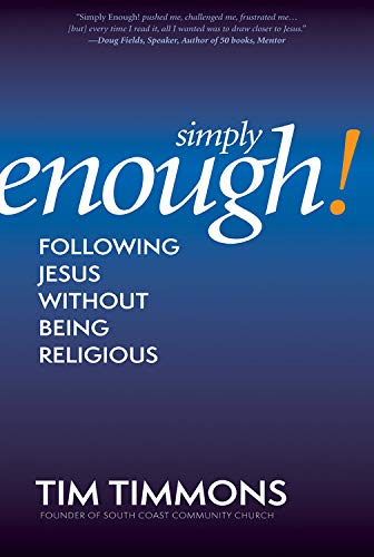 9781617951848: Simply Enough!: Following Jesus Without Being Religious
