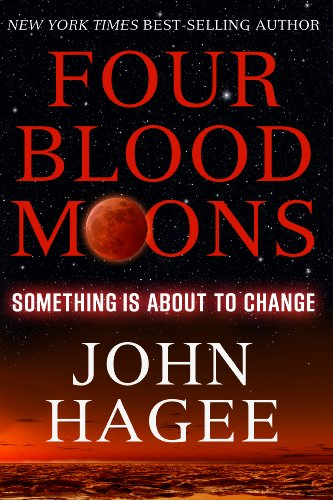 Four Blood Moons: Something Is About to: John Hagee
