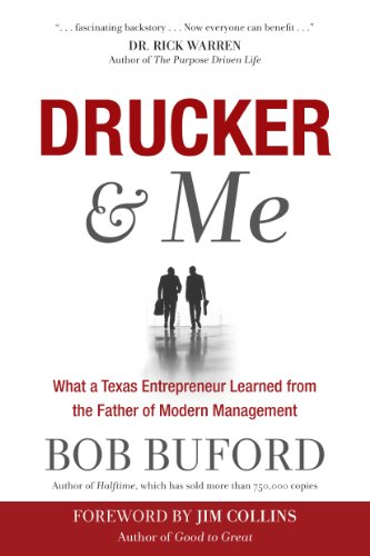 Drucker and Me : How Peter Drucker and a Texas Entrepreneur Conspired to Change the World: Bob ...