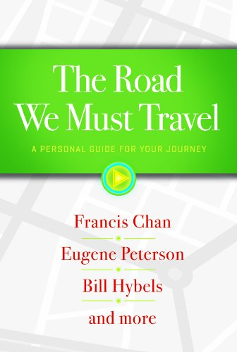 The Road We Must Travel: A Personal Guide for Your Journey (1617952915) by Francis Chan; Bill Hybels; Eugene Peterson