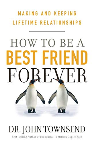 9781617953217: How to Be a Best Friend Forever: Making and Keeping Lifetime Relationships