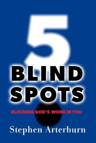 5 Blind Spots: Blocking God's Work in: Arterburn, Stephen