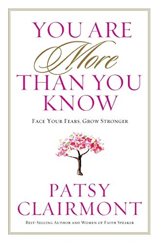 9781617953255: You Are More Than You Know: Face Your Fears, Grow Stronger