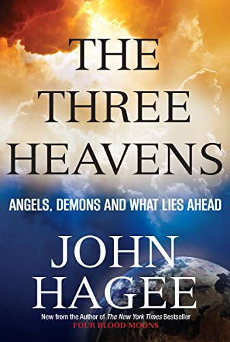 9781617953699: The Three Heavens: Angels, Demons and What Lies Ahead