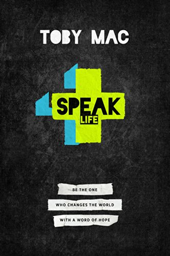 9781617953903: Speak Life: Be the One Who Changes the World with a Word of Hope