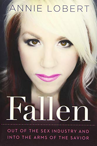 9781617954207: Fallen: Out of the Sex Industry & Into the Arms of the Savior