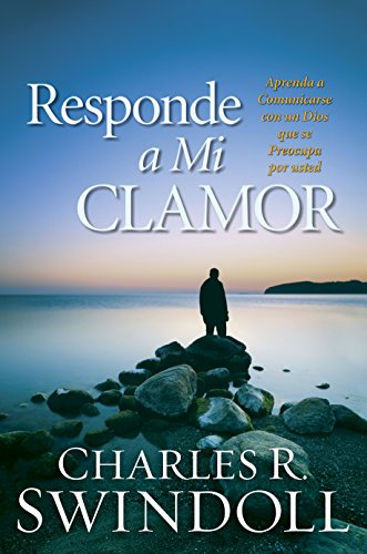 Responde a Mi Clamor: Aprenda a comunicarse con un Dios que se preocupa por usted (Spanish Edition)...