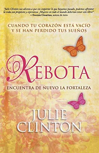 9781617954344: Rebota: Cuando Tu Corazón Está Vacío Y Se Han Perdido Tus Sueños (Spanish Edition)