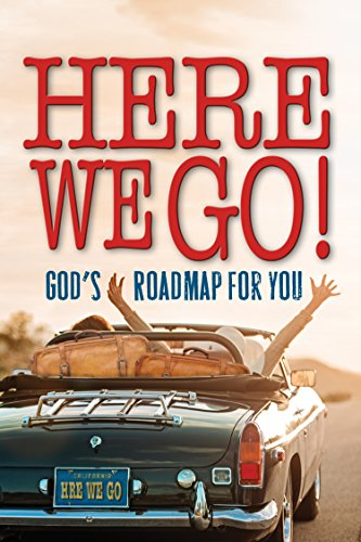 Here We Go!: God's Roadmap for You: Worthy Inspired