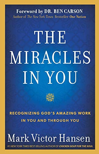 9781617954825: The Miracles in You: Recognizing God's Amazing Works in You and Through You