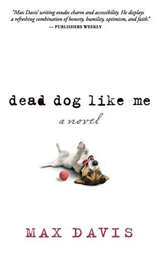 Dead Dog Like Me: Davis, Max