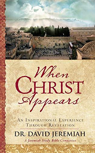 When Christ Appears: An Inspirational Experience Through Revelation: Jeremiah, Dr. David