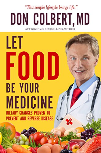 9781617955884: Let Food Be Your Medicine: Dietary Changes Proven to Prevent and Reverse Disease