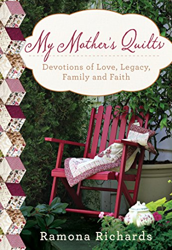 My Mother's Quilts: Ramona Richards
