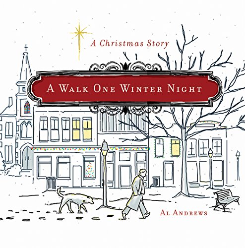 A Walk One Winter Night: A Christmas Story: Al Andrews