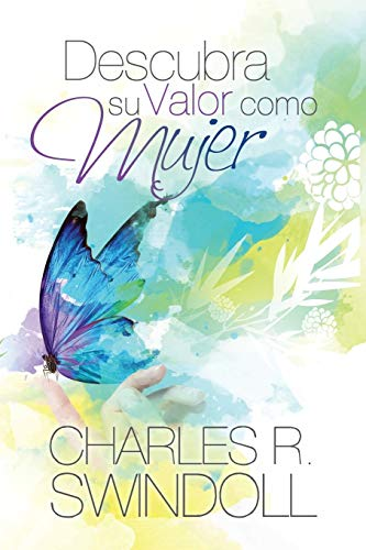 Descubra Su Valor Como Mujer: Swindoll, Charles R. , Dr