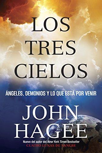 Los Tres Cielos: No Puedes Imaginar Que: John Hagee