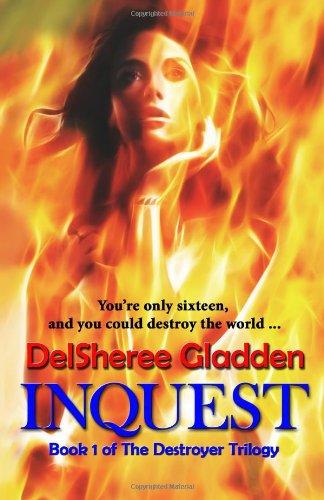Inquest: Volume 1 of The Destroyer Trilogy: Gladden, DelSheree