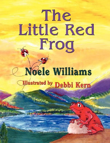 The Little Red Frog: Williams, Noele