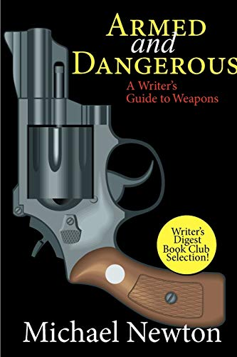 9781618090034: Armed and Dangerous: A Writer's Guide to Weapons