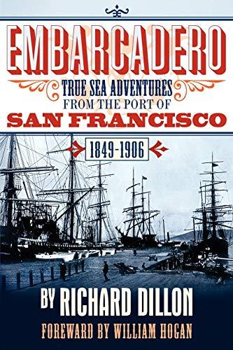 9781618090393: Embarcadero: True Tales of Sea Adventure from 1849 to 1906