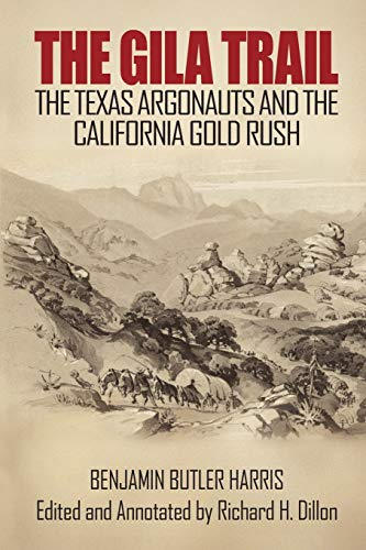 9781618090454: The Gila Trail: The Texas Argonauts and the California Gold Rush